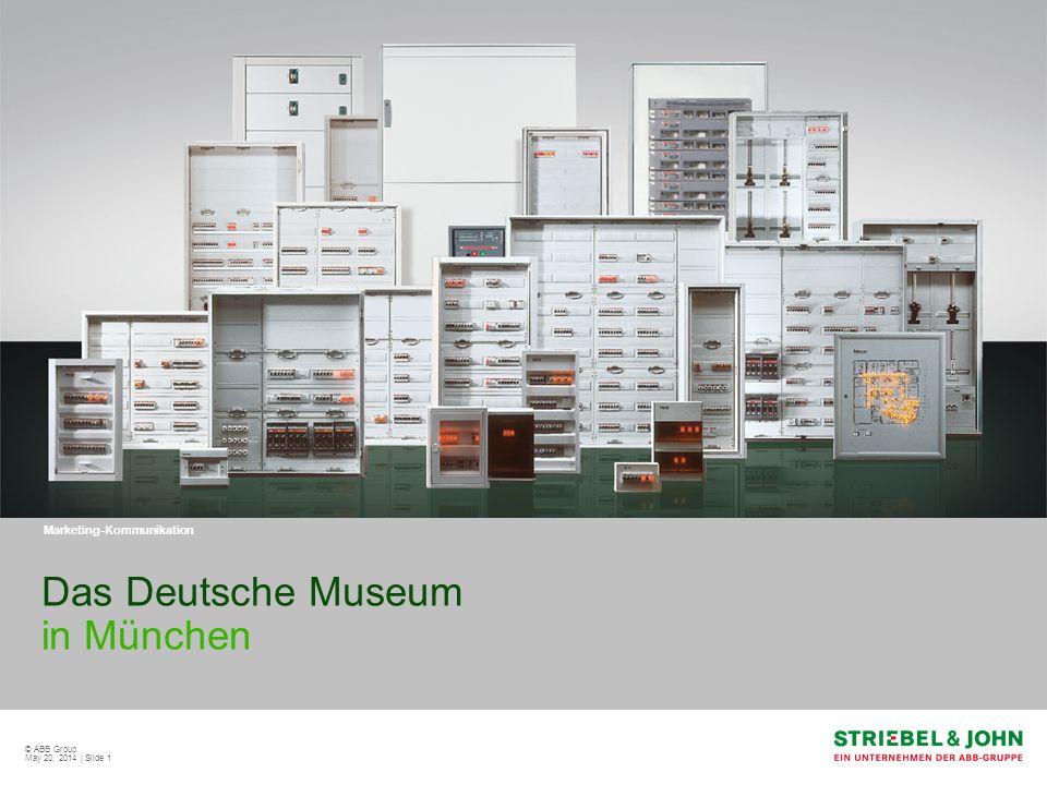 © ABB Group May 20, 2014 | Slide 2 Das Deutsche Museum in München Experimentieren ausdrücklich erwünscht