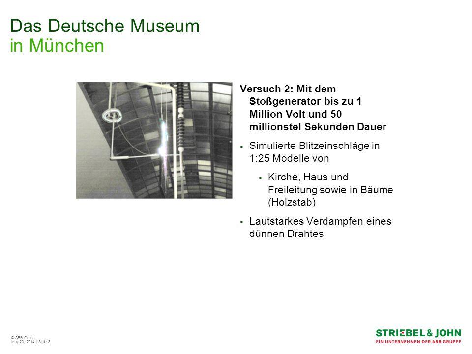 © ABB Group May 20, 2014 | Slide 9 Das Deutsche Museum in München Besonderheiten Klarsichttüren Schrankbeleuchtung So kann der Besucher durch die Sichtscheiben auch das Innenleben der Schränke miterleben.