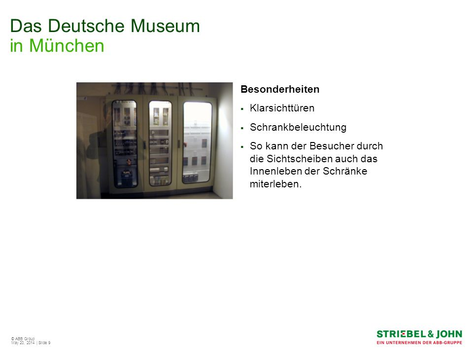 © ABB Group May 20, 2014 | Slide 10 Das Deutsche Museum in München Beteiligte Firmen: STRIEBEL&JOHN GmbH & Co.