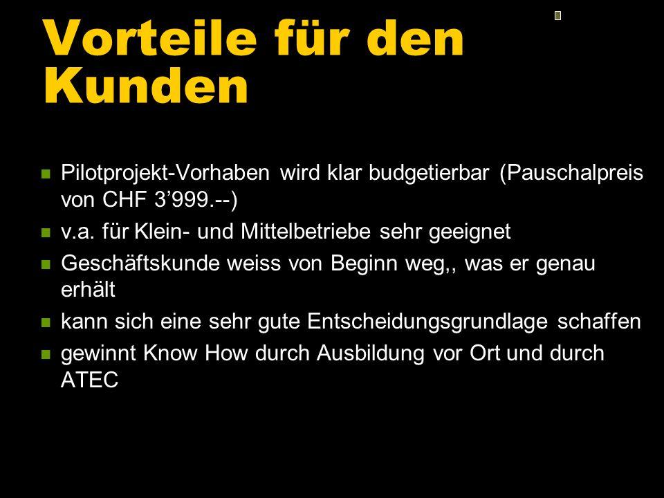 Vorteile für den Kunden n Pilotprojekt-Vorhaben wird klar budgetierbar (Pauschalpreis von CHF 3999.--) n v.a.