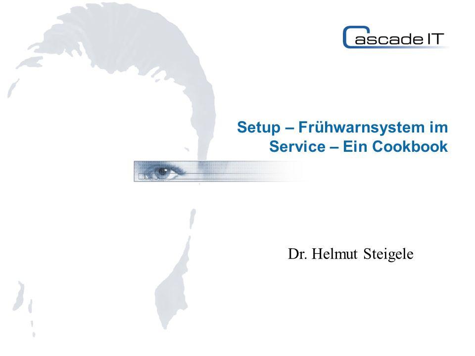 Setup – Frühwarnsystem im Service – Ein Cookbook Dr. Helmut Steigele