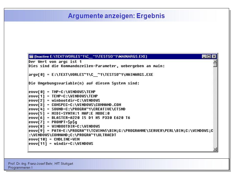 Prof. Dr.-Ing. Franz-Josef Behr, HfT Stuttgart Programmeiren I Argumente anzeigen: Ergebnis