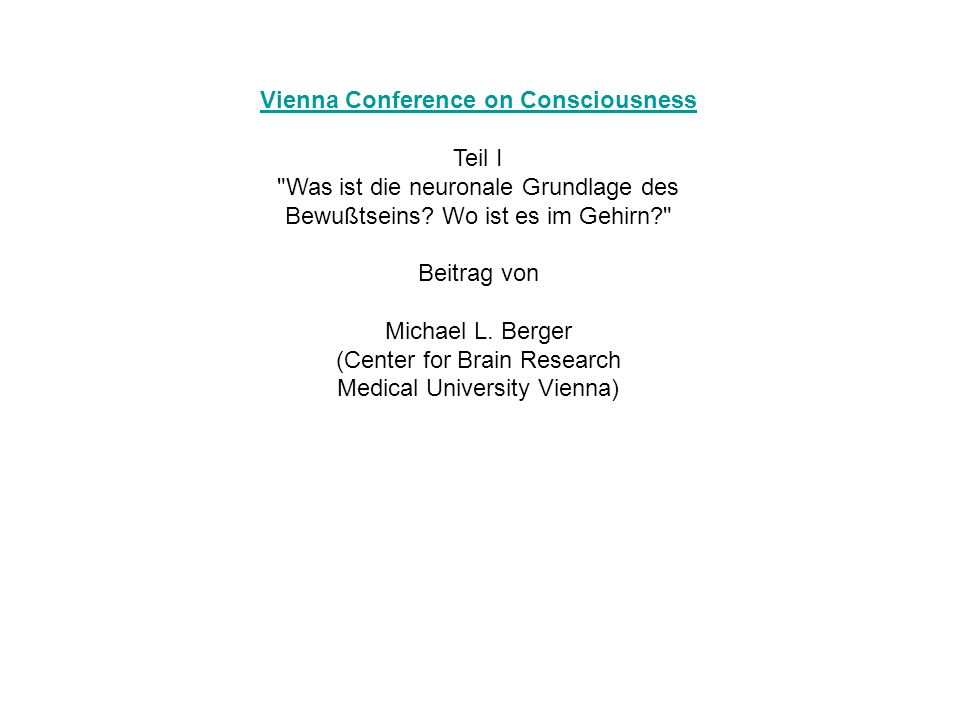Vienna Conference on Consciousness Teil I