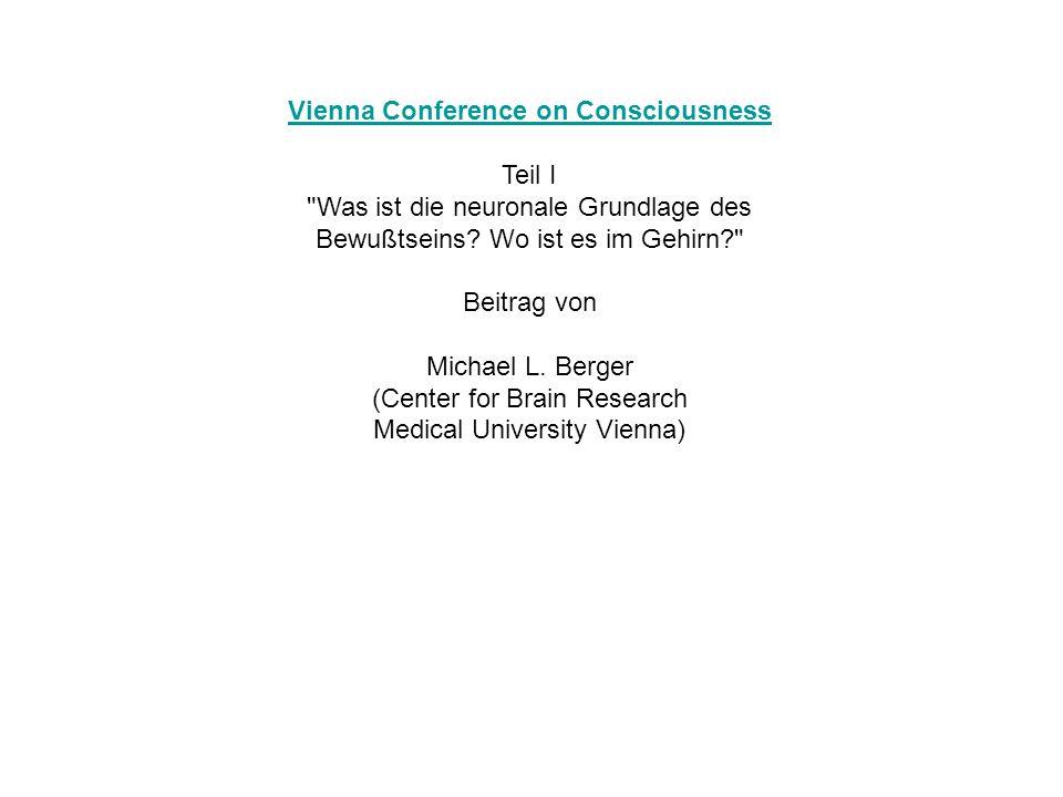 Biochemiker & Pharmakologe Vienna Conference on Consciousness Teil I Was ist die neuronale Grundlage des Bewußtseins.