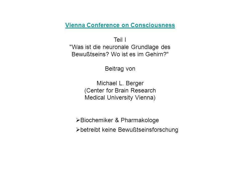 Biochemiker & Pharmakologe betreibt keine Bewußtseinsforschung Vienna Conference on Consciousness Teil I
