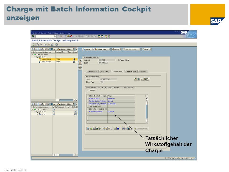 © SAP 2008 / Seite 10 Charge mit Batch Information Cockpit anzeigen Tatsächlicher Wirkstoffgehalt der Charge