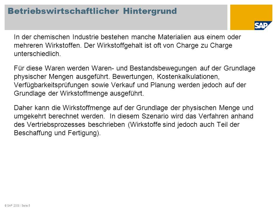 © SAP 2008 / Seite 5 Betriebswirtschaftlicher Hintergrund In der chemischen Industrie bestehen manche Materialien aus einem oder mehreren Wirkstoffen.