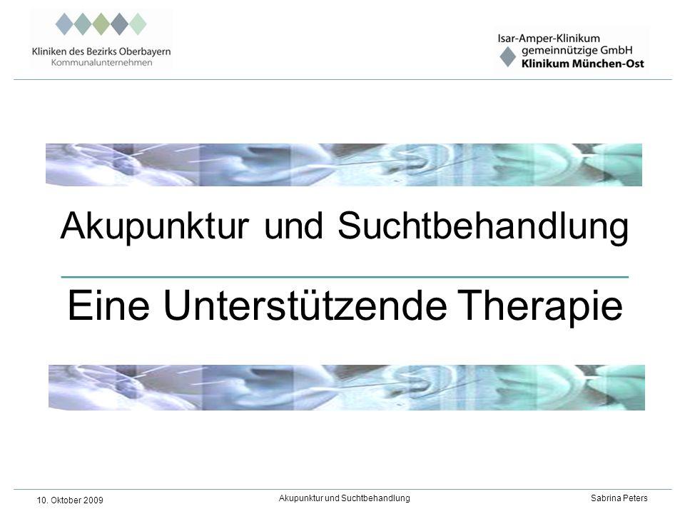 Akupunktur und Suchtbehandlung Sabrina Peters 10. Oktober 2009 Akupunktur und Suchtbehandlung ______________________________________ Eine Unterstützen