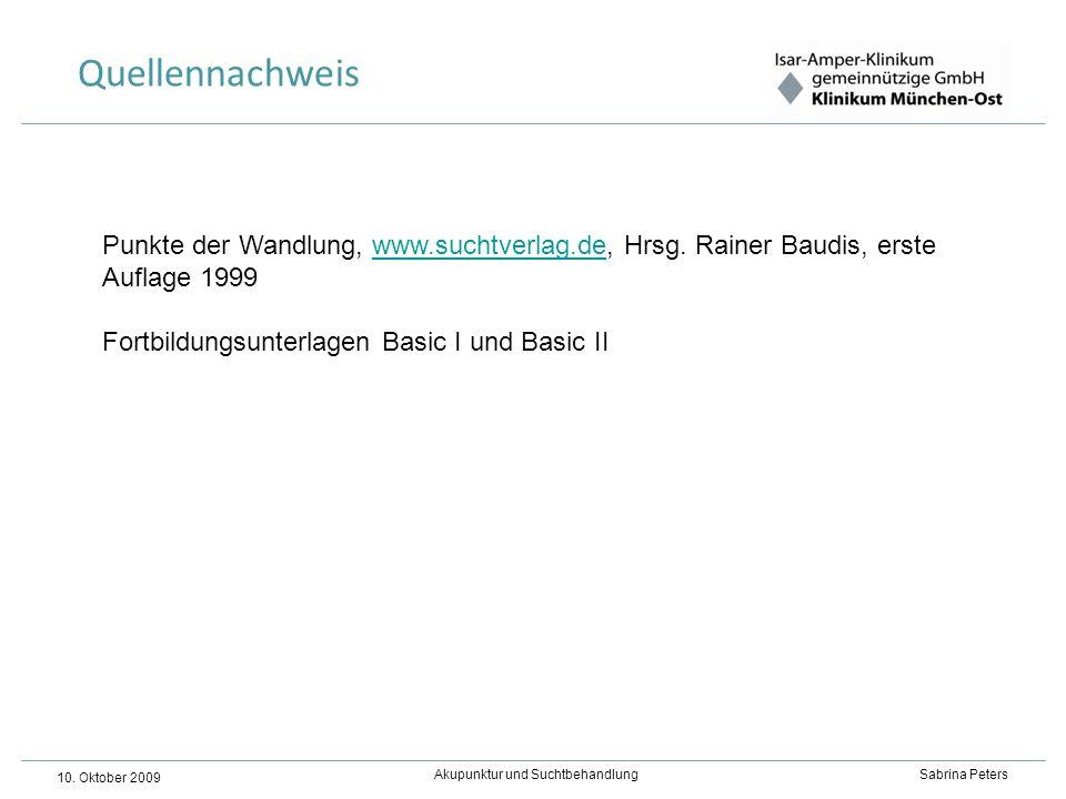 Akupunktur und Suchtbehandlung Sabrina Peters 10. Oktober 2009 Punkte der Wandlung, www.suchtverlag.de, Hrsg. Rainer Baudis, erste Auflage 1999www.suc