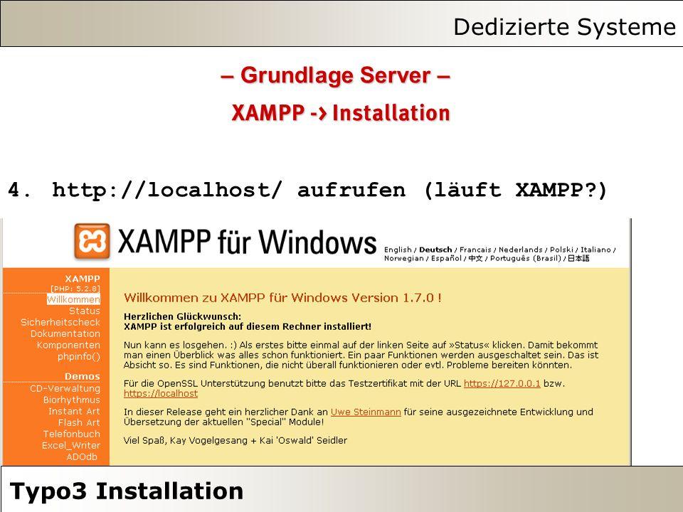 Dedizierte Systeme Typo3 Installation XAMPP -> Installation 4.http://localhost/ aufrufen (läuft XAMPP ) – Grundlage Server –