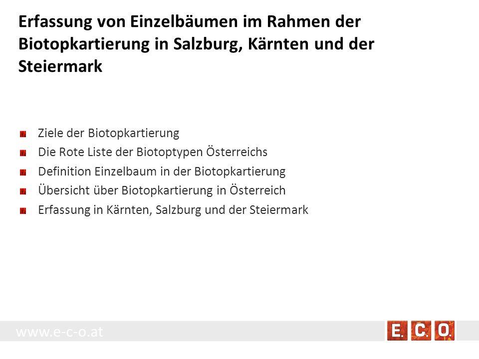 Erfassung von Einzelbäumen im Rahmen der Biotopkartierung in Salzburg, Kärnten und der Steiermark Ziele der Biotopkartierung Die Rote Liste der Biotop