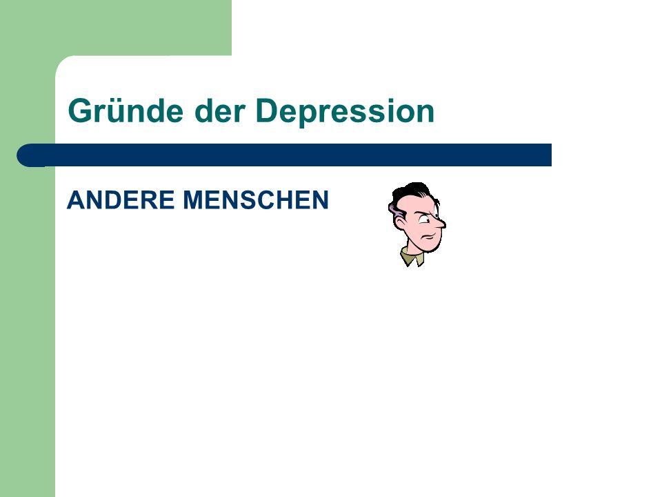 Gründe der Depression ANDERE MENSCHEN