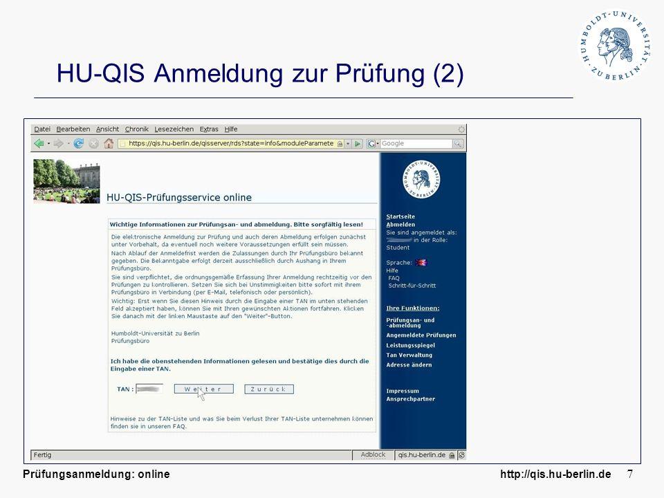Prüfungsanmeldung: online http://qis.hu-berlin.de 7 HU-QIS Anmeldung zur Prüfung (2)