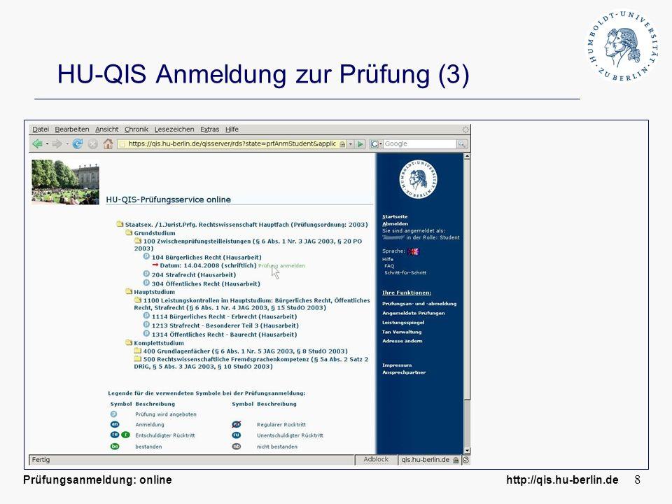 Prüfungsanmeldung: online http://qis.hu-berlin.de 8 HU-QIS Anmeldung zur Prüfung (3)