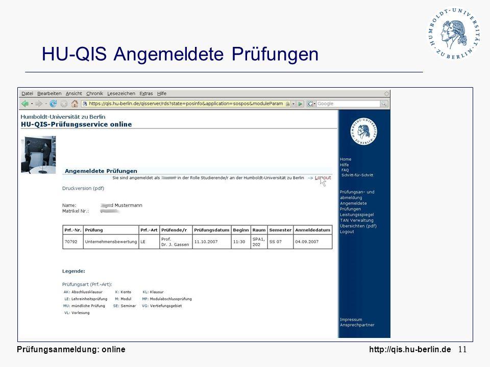 Prüfungsanmeldung: online http://qis.hu-berlin.de 11 HU-QIS Angemeldete Prüfungen