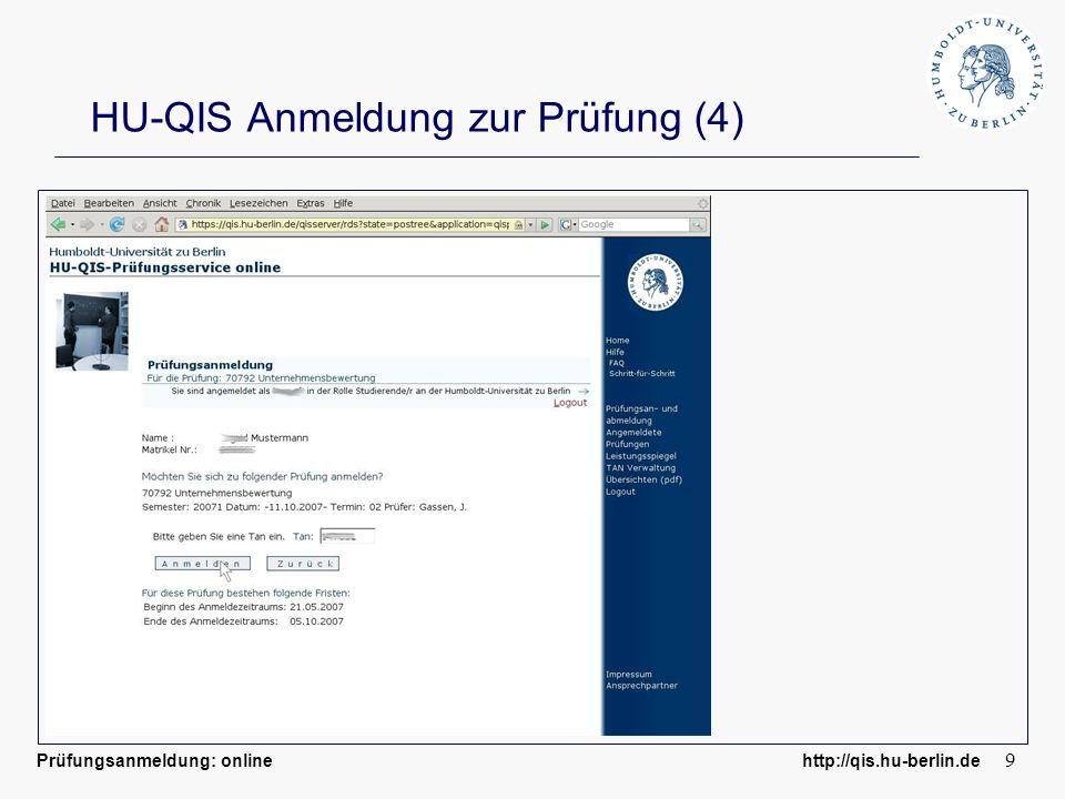 Prüfungsanmeldung: online http://qis.hu-berlin.de 9 HU-QIS Anmeldung zur Prüfung (4)