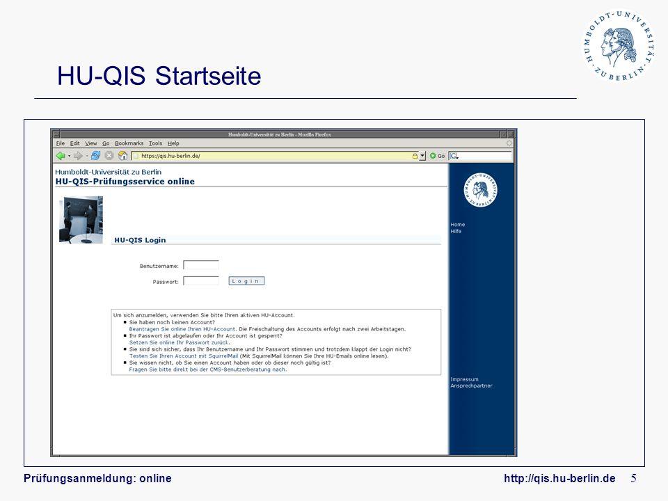 Prüfungsanmeldung: online http://qis.hu-berlin.de 6 HU-QIS Anmeldung zur Prüfung