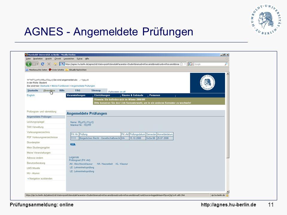 Prüfungsanmeldung: online http://agnes.hu-berlin.de 11 AGNES - Angemeldete Prüfungen