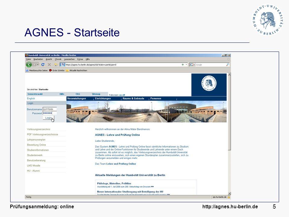 Prüfungsanmeldung: online http://agnes.hu-berlin.de 5 AGNES - Startseite