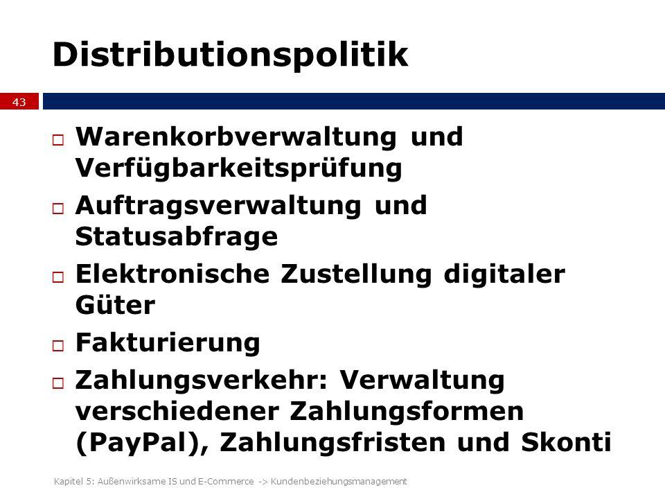 Distributionspolitik 43 Warenkorbverwaltung und Verfügbarkeitsprüfung Auftragsverwaltung und Statusabfrage Elektronische Zustellung digitaler Güter Fa