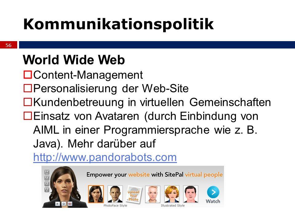 56 World Wide Web Content-Management Personalisierung der Web-Site Kundenbetreuung in virtuellen Gemeinschaften Einsatz von Avataren (durch Einbindung