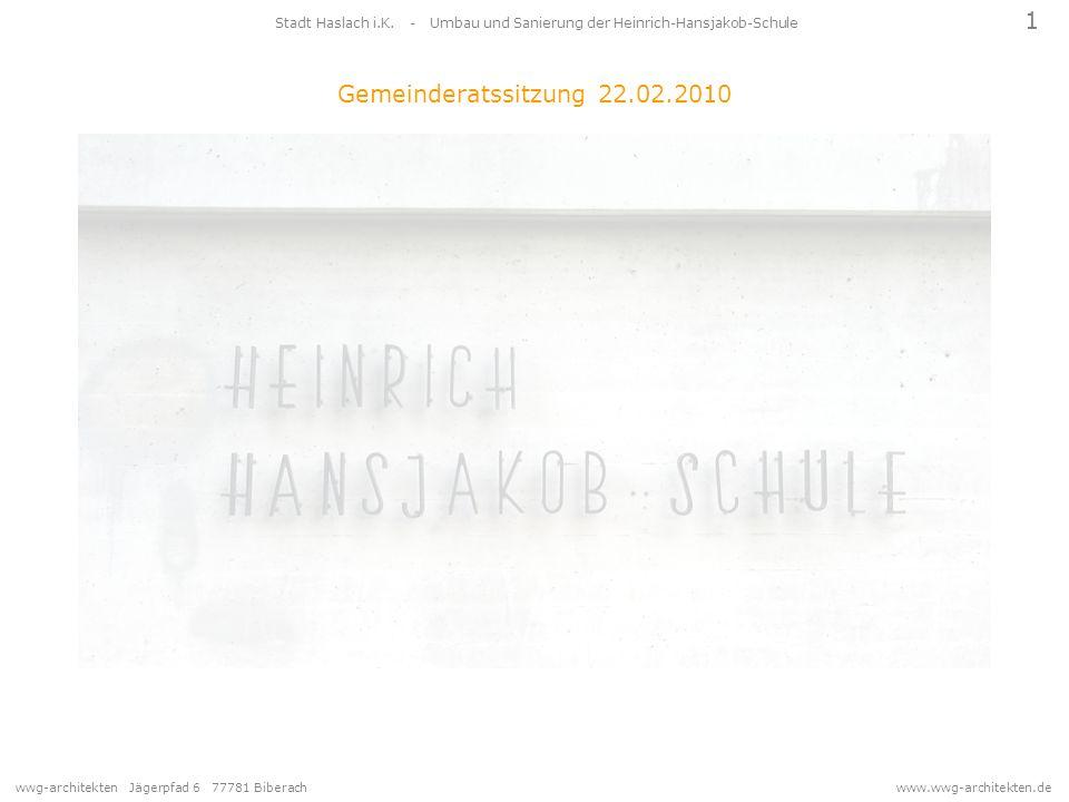 wwg-architekten Jägerpfad 6 77781 Biberach www.wwg-architekten.de 1 Stadt Haslach i.K. - Umbau und Sanierung der Heinrich-Hansjakob-Schule Gemeinderat