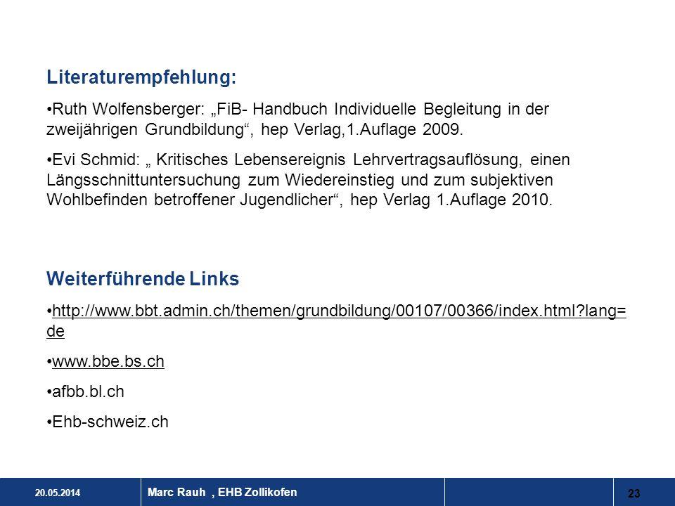 20.05.2014 23 Marc Rauh, EHB Zollikofen Weiterführende Links http://www.bbt.admin.ch/themen/grundbildung/00107/00366/index.html?lang= dehttp://www.bbt