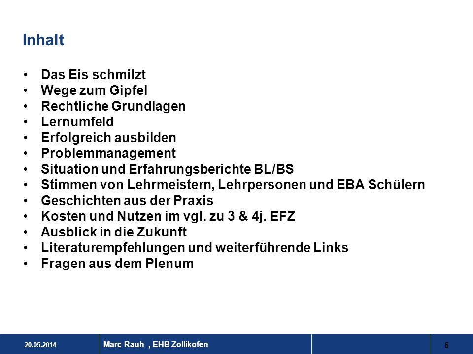 20.05.2014 5 Marc Rauh, EHB Zollikofen Inhalt Das Eis schmilzt Wege zum Gipfel Rechtliche Grundlagen Lernumfeld Erfolgreich ausbilden Problemmanagemen