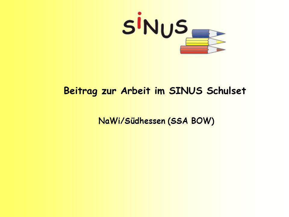 Beitrag zur Arbeit im SINUS Schulset NaWi/Südhessen (SSA BOW)