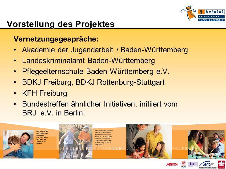 Vorstellung des Projektes Vorstellung des Projektes Vernetzungsgespräche: Akademie der Jugendarbeit / Baden-Württemberg Landeskriminalamt Baden-Württe
