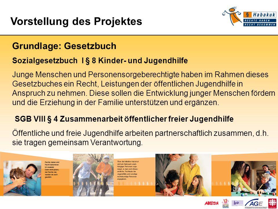 Grundlage: Gesetzbuch Sozialgesetzbuch I § 8 Kinder- und Jugendhilfe Junge Menschen und Personensorgeberechtigte haben im Rahmen dieses Gesetzbuches e