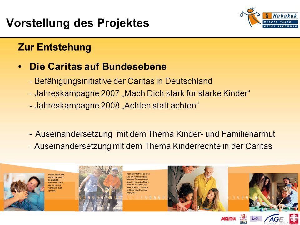 Vorstellung des Projektes Vorstellung des Projektes Zur Entstehung Die Caritas auf Bundesebene - Befähigungsinitiative der Caritas in Deutschland - Ja
