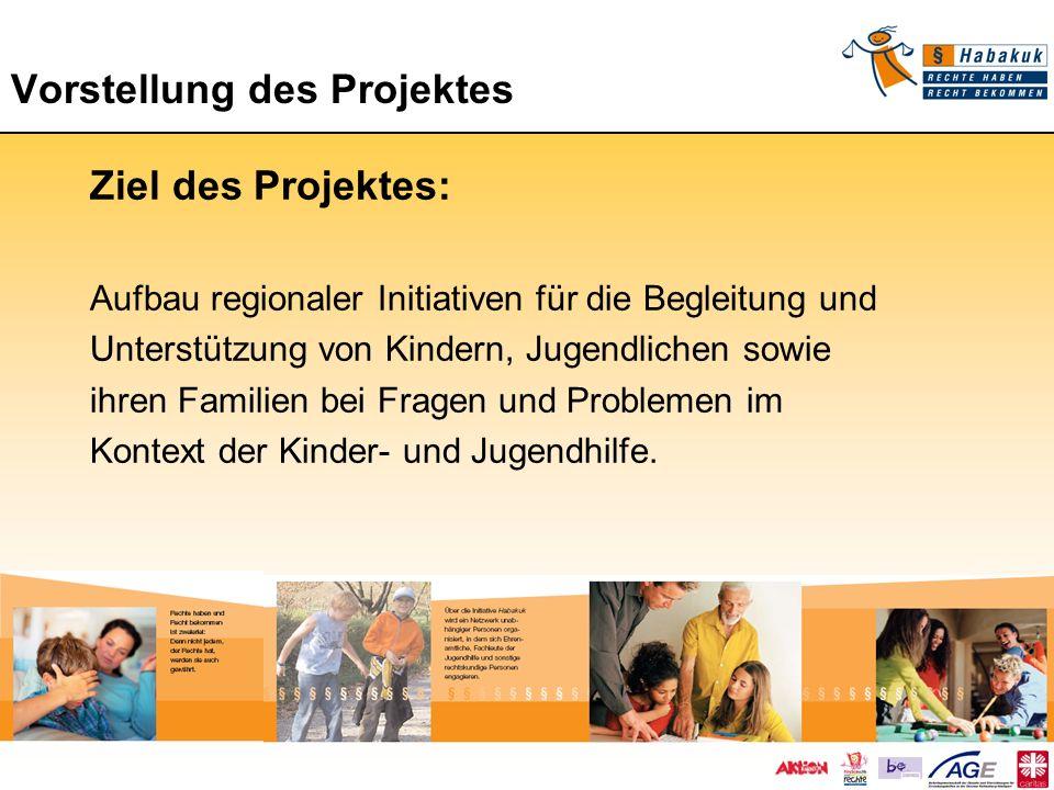 Vorstellung des Projektes Ziel des Projektes: Aufbau regionaler Initiativen für die Begleitung und Unterstützung von Kindern, Jugendlichen sowie ihren