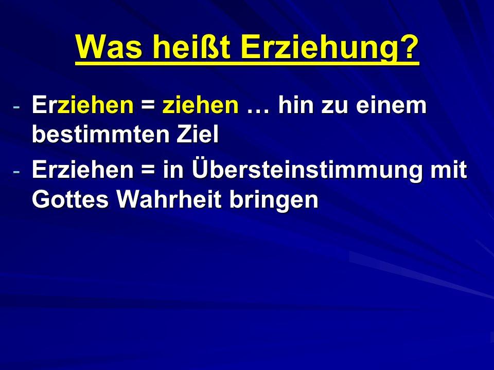 CHRISTLICHE ERZIEHUNGSZIELE 1.