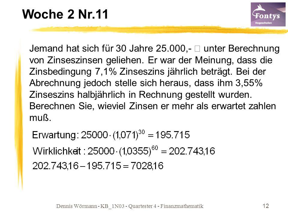 Dennis Wörmann - KB_1N03 - Quartester 4 - Finanzmathematik12 Woche 2 Nr.11 Jemand hat sich für 30 Jahre 25.000,- € unter Berechnung von Zinseszinsen g