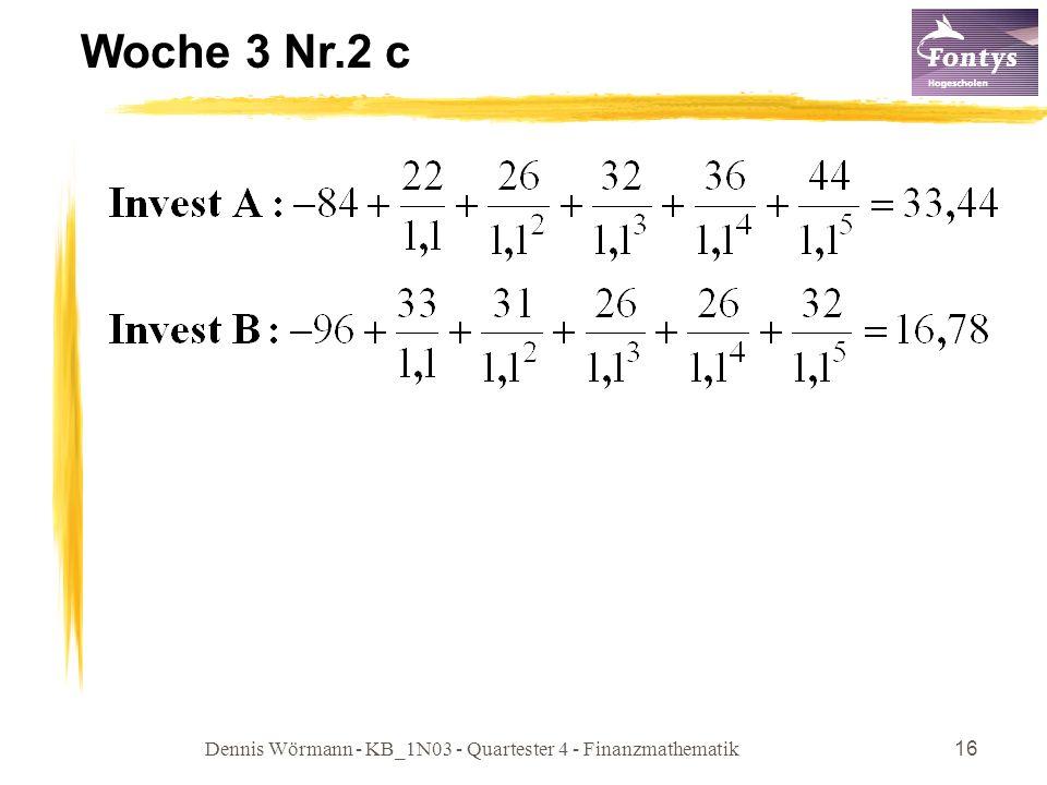 Dennis Wörmann - KB_1N03 - Quartester 4 - Finanzmathematik16 Woche 3 Nr.2 c