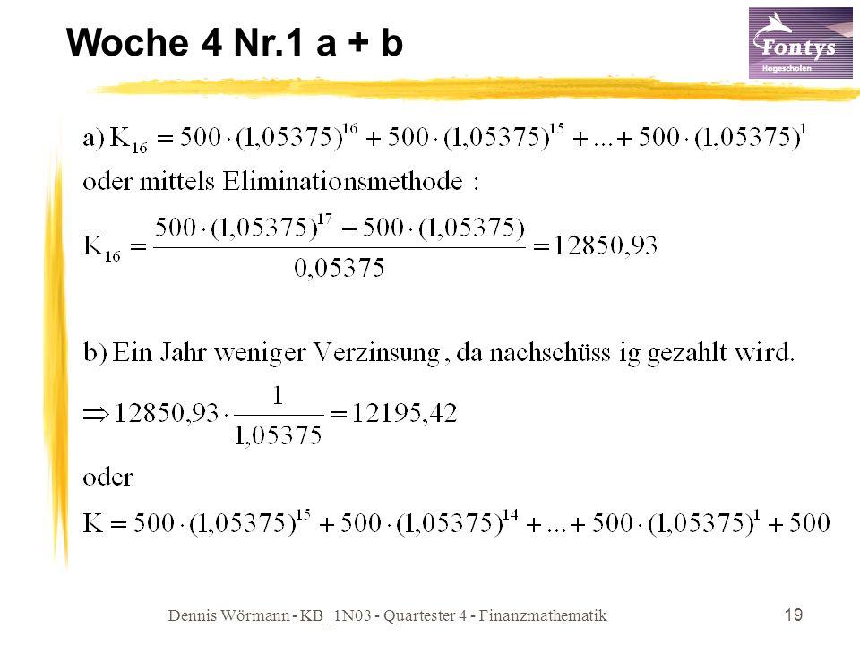 Dennis Wörmann - KB_1N03 - Quartester 4 - Finanzmathematik19 Woche 4 Nr.1 a + b