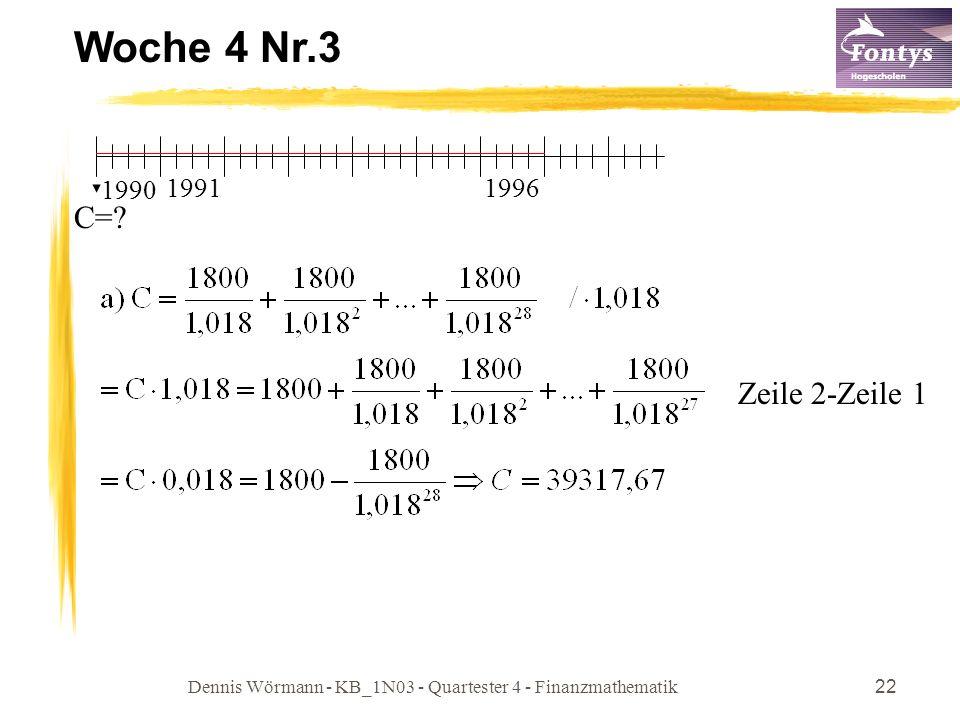 Dennis Wörmann - KB_1N03 - Quartester 4 - Finanzmathematik22 Woche 4 Nr.3 Zeile 2-Zeile 1 1990 1991 1996 C=?