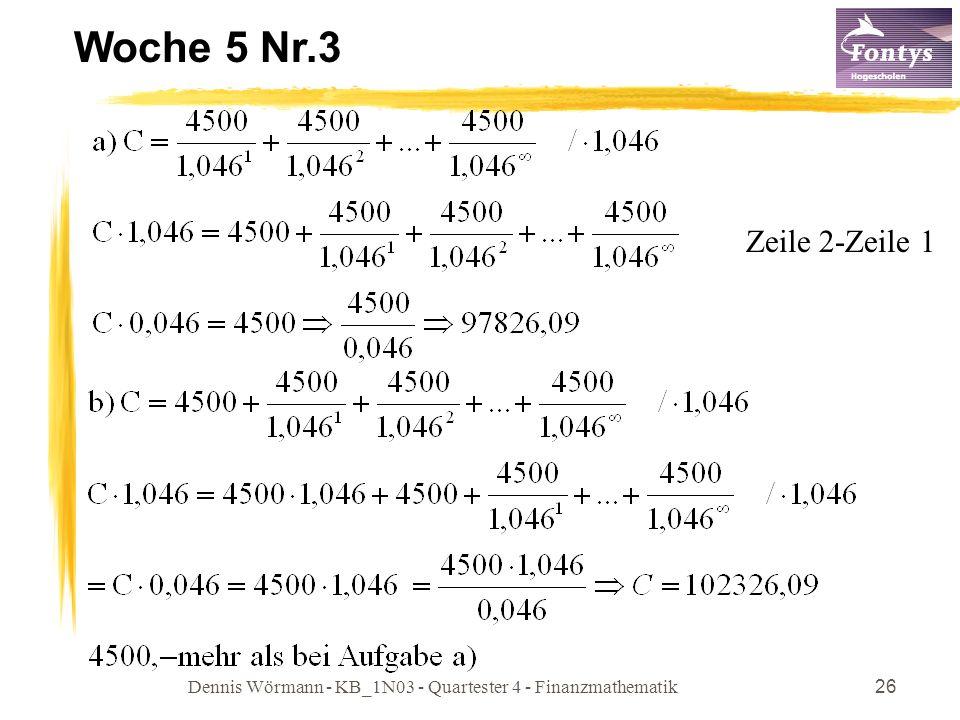 Dennis Wörmann - KB_1N03 - Quartester 4 - Finanzmathematik26 Woche 5 Nr.3 Zeile 2-Zeile 1