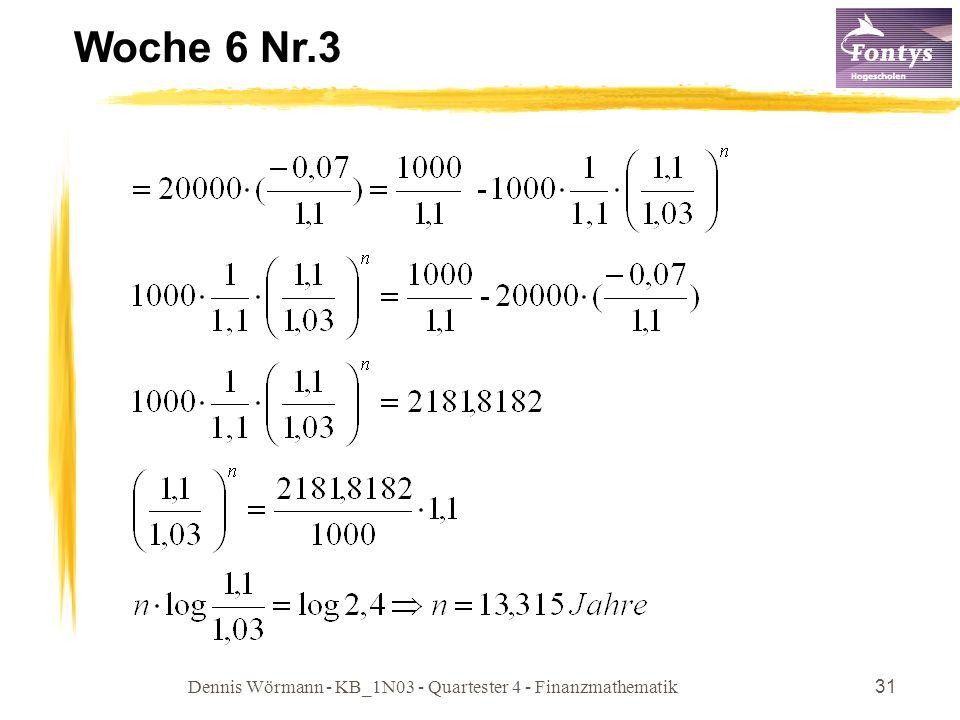 Dennis Wörmann - KB_1N03 - Quartester 4 - Finanzmathematik31 Woche 6 Nr.3