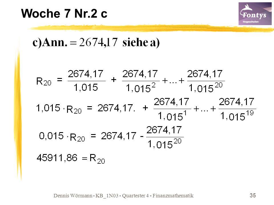 Dennis Wörmann - KB_1N03 - Quartester 4 - Finanzmathematik35 Woche 7 Nr.2 c