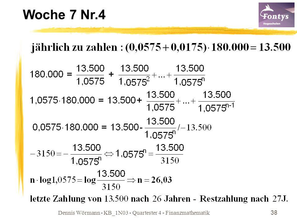 Dennis Wörmann - KB_1N03 - Quartester 4 - Finanzmathematik38 Woche 7 Nr.4