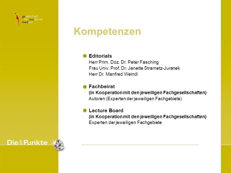 Kompetenzen Editorials Herr Prim. Doz. Dr. Peter Fasching Frau Univ. Prof. Dr. Janette Strametz-Juranek Herr Dr. Manfred Weindl Fachbeirat (in Koopera