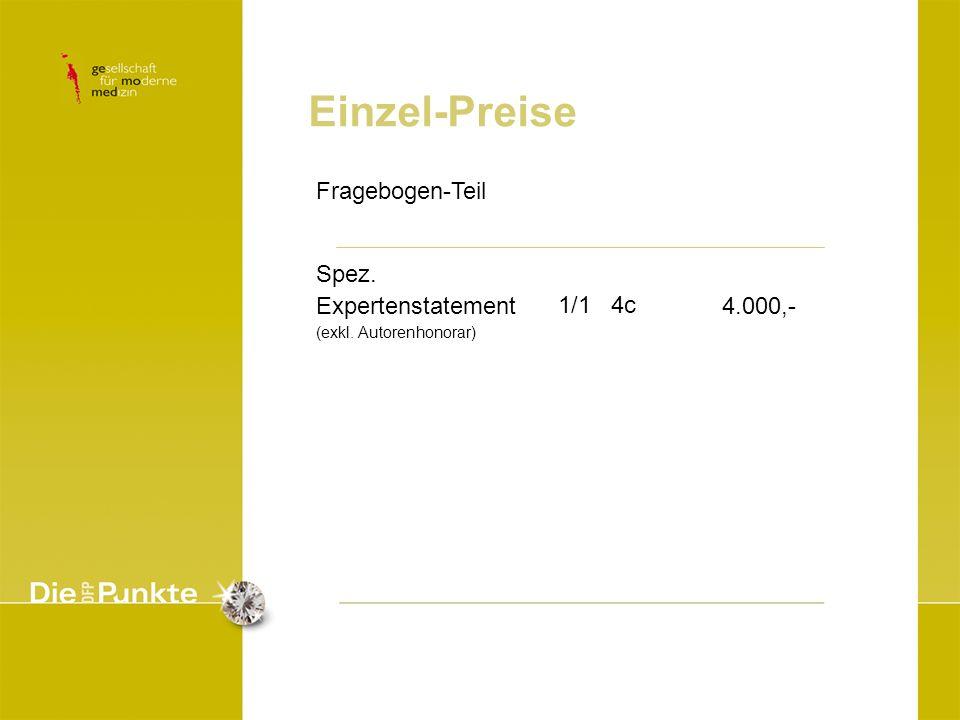 Einzel-Preise Spez. Expertenstatement (exkl. Autorenhonorar) 1/1 4c 4.000,- Fragebogen-Teil