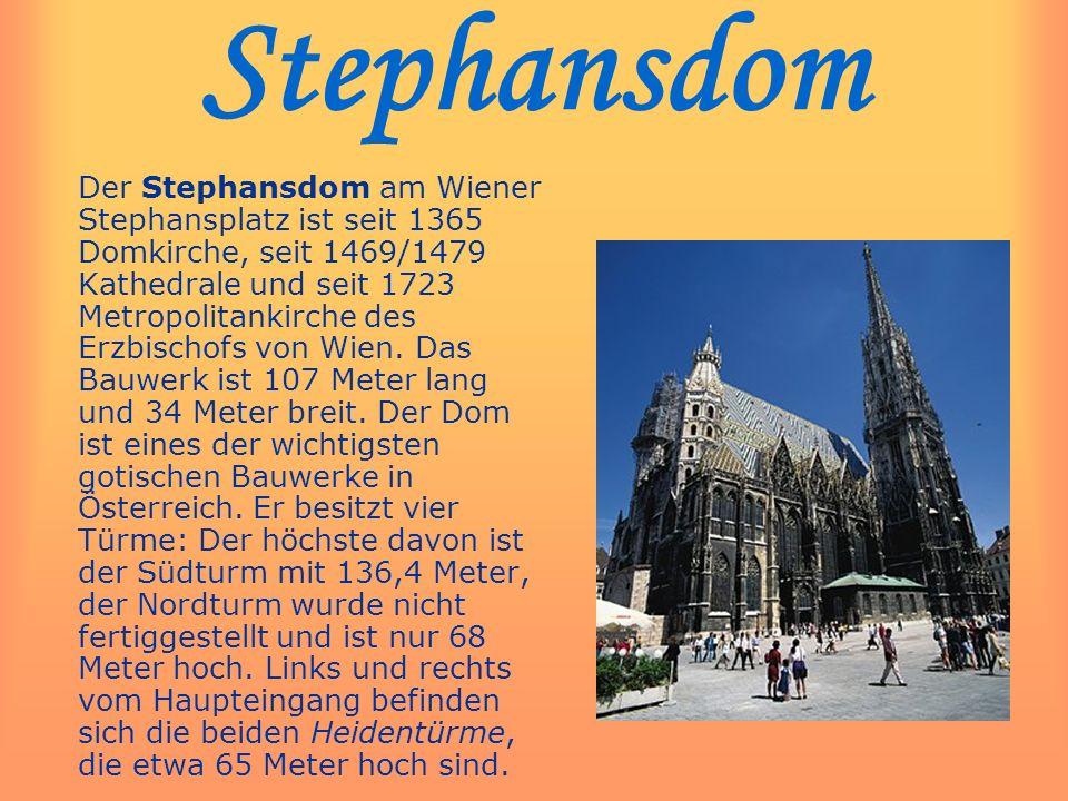 Stephansdom Der Stephansdom am Wiener Stephansplatz ist seit 1365 Domkirche, seit 1469/1479 Kathedrale und seit 1723 Metropolitankirche des Erzbischof