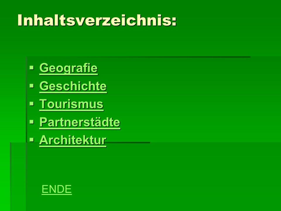 Inhaltsverzeichnis: Geografie Geografie Geografie Geschichte Geschichte Geschichte Tourismus Tourismus Tourismus Partnerstädte Partnerstädte Partnerst