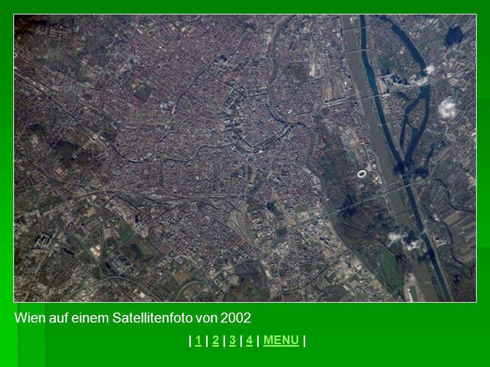 Wien auf einem Satellitenfoto von 2002 | 1 | 2 | 3 | 4 | MENU |1234MENU