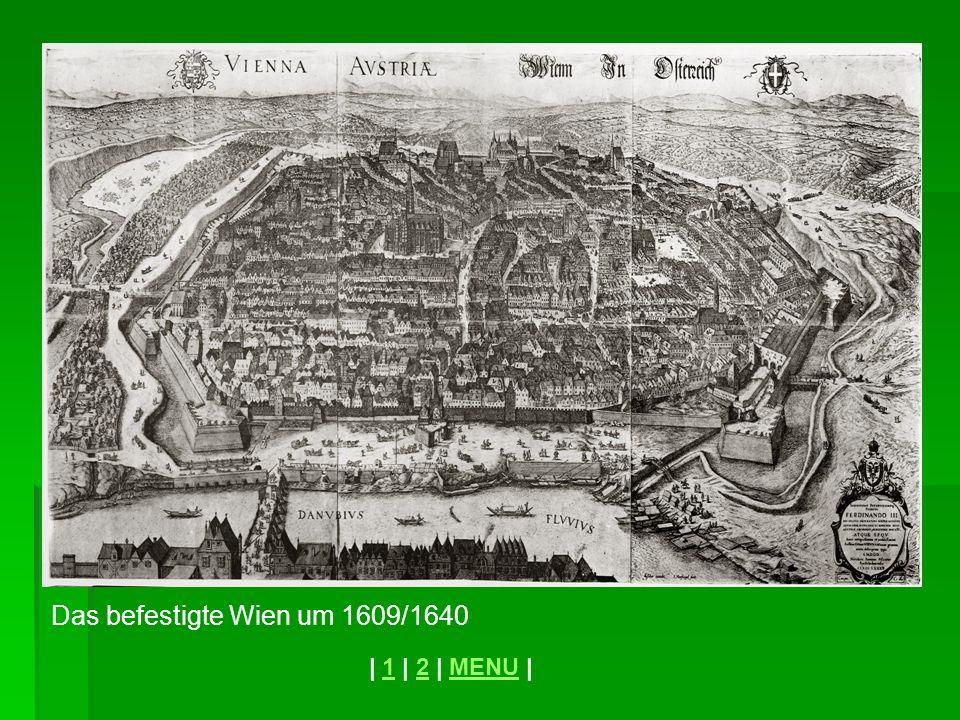 Das befestigte Wien um 1609/1640 | 1 | 2 | MENU |12MENU