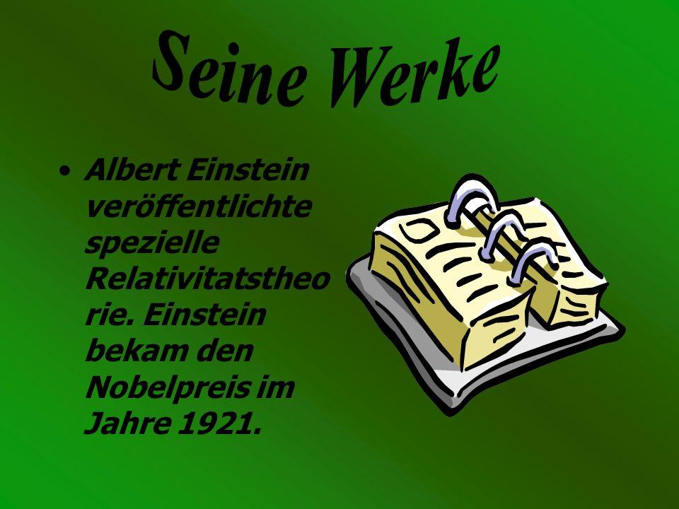 Albert Einstein veröffentlichte spezielle Relativitatstheo rie. Einstein bekam den Nobelpreis im Jahre 1921.