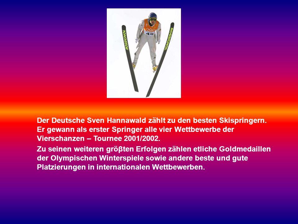 Der Deutsche Sven Hannawald zählt zu den besten Skispringern.
